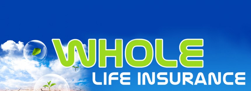 Benefit of Whole Life Insurance